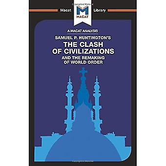 The Clash of Civilizations and the Remaking of World Order (The Macat Library)