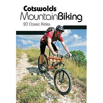 Cotswolds Mountain Biking - 20 Classic Rides by Tom Fenton - John Coef