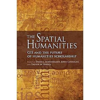 De rumlige humaniora GIS og fremtiden for humaniora legat af Bodenhamer & David J.