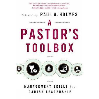 Compétences de gestion de boîte à outils de pasteurs pour le Leadership de la paroisse de Holmes & Paul A