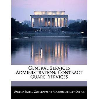 General Services Administration Guard Vertragsleistungen durch Vereinigte Staaten Regierungsverantwortlichkeit