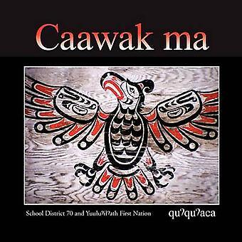 Caawak ma Quuquuaca by School District 70