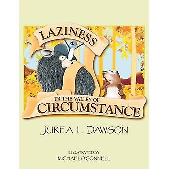 Laziness in the Valley of Circumstance by Dawson & Jurea L.