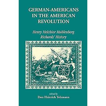 Tyske amerikanere i Revolution Henry Melchoir Muhlenberg Richards historie af Tolzmann & Don Heinrich