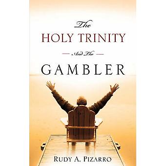 THE HOLY TRINITY AND THE GAMBLER by Pizarro & Rudy A.