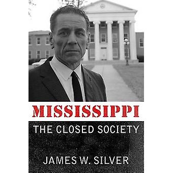 Mississippi The Closed Society by Silver & James W.