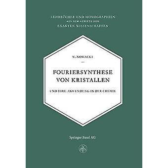 Fouriersynnämä von Kristallen und Ihre Anwendung in der Chemie by Nowacki & W.