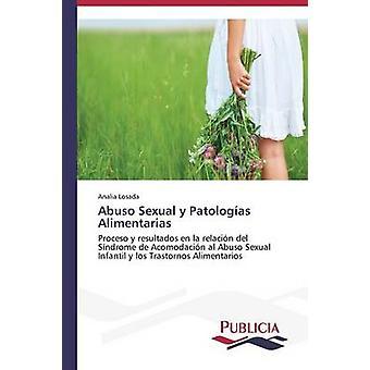 Abuso sexuella y Patologas Alimentarias av Losada Jonassen