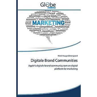Digitale Brand Communities by Ostergaard Mark Hauge