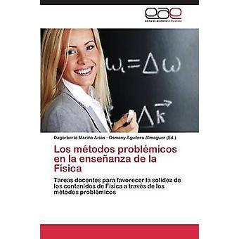 Los Metodos Problemicos En La Ensenanza de La Fisica by Marino Arias Dagorberto