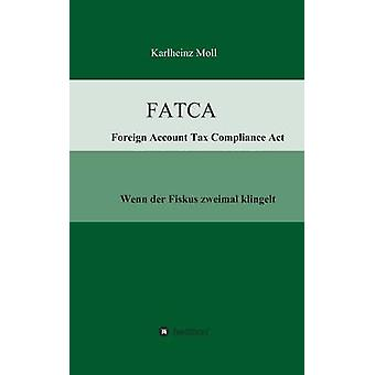 FATCA Foreign Account Tax Compliance Act door Moll & Karlheinz