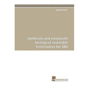 Synthese en enzymatische tests van omkeerbare Terminators voor SBS door Keller & Angelika