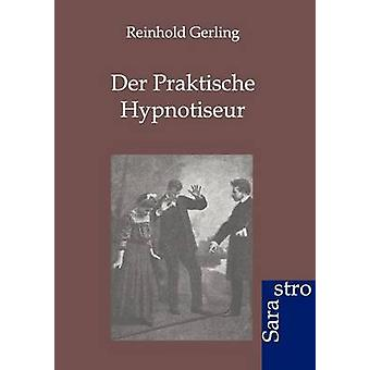 Der Praktische Hypnotiseur by Gerling & Reinhold