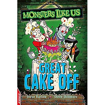 EDGE - Monsters Like Us - Great Cake Off by Steve Barlow - 978144515381
