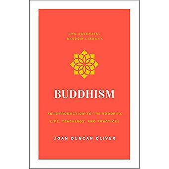 Buddhalaisuus: Johdatus Buddhan Life, opetukset ja käytännöt (Essential viisauden kirjasto) (Essential viisauden kirjasto)