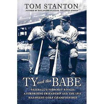 Ty and the Babe - Baseball's Fiercest Rivals - A Surprising Friendship