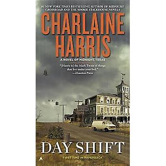Day Shift - A Novel of Midnight - Texas by Charlaine Harris - 97804252