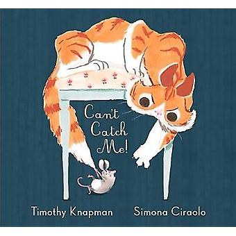 Can't Catch Me! by Timothy Knapman - 9780763694968 Book