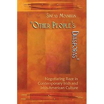 Other People's Diasporas - Negotiating Race in Contemporary Irish and