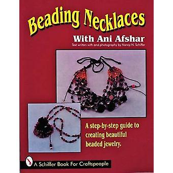 Beading Necklaces by Ani Afshar - 9780887407352 Book