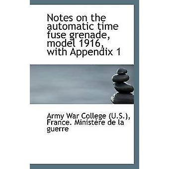 Notes on the Automatic Time Fuse Grenade - Model 1916 - with Appendix