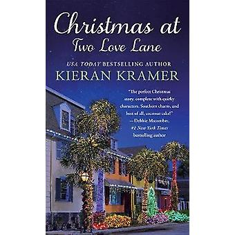 Christmas at Two Love Lane by Kieran Kramer - 9781250111043 Book