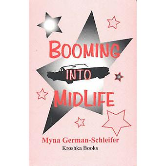 Booming into Midlife by Myna German-Schleifer - 9781560724797 Book