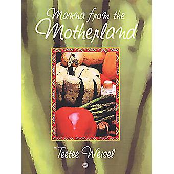 Manna From The Motherland by Teetee Weisel - 9781592210640 Book