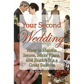 Your Second Wedding - How to Handle Issues - Make Plans - and Ensure i