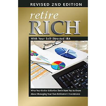 Retire Rich with Your Self-Directed IRA - What Your Broker & Banker Do
