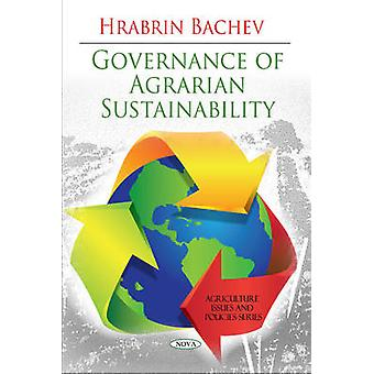 Governance of Agrarian Sustainability by Hrabrin Bachev - 97816087688