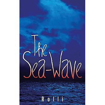The Sea-Wave by Rolli - 9781771830539 Book