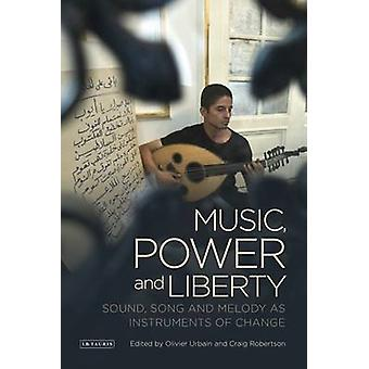 Music - Power and Liberty - Sound - Song and Melody as Instruments of