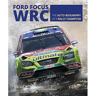 Ford Focus RS WRS World Rally Car 1989 to 2010 by Graham Robson - 978