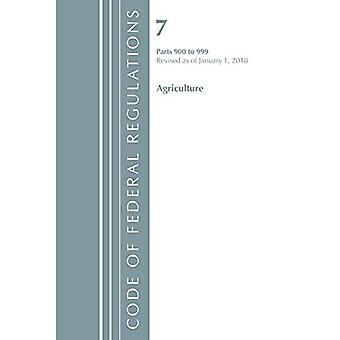 Code of Federal Regulations, Title 07 Agriculture 900-999, Revised� as of January 1, 2018 (Code of Federal Regulations, Title 07 Agriculture)