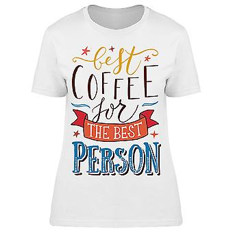 Cofee Best Person Tee Women's -Image by Shutterstock