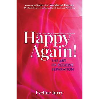 Happy Again - The Art of Positive Separation di Eveline Jurry - 978168
