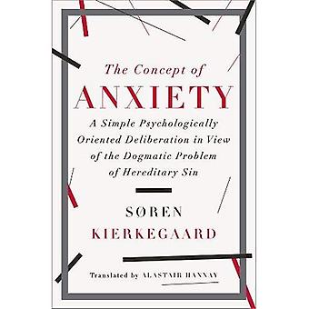 The Concept of Anxiety: A Simple Psychologically Oriented Deliberation in View of the Dogmatic Problem of Hereditary...