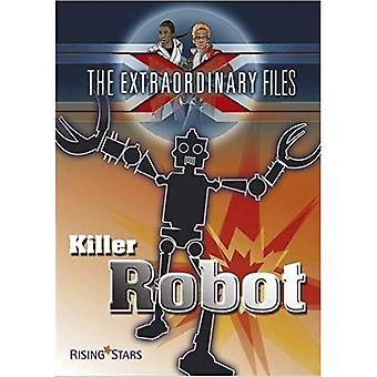 Extraordinary Files: Killer Robot (Extraordinary Files Series)