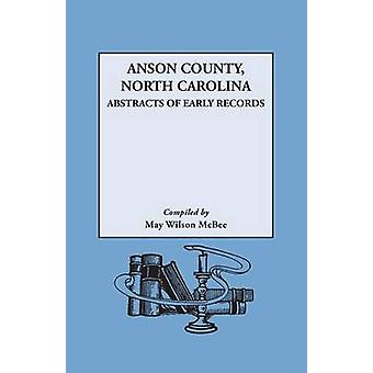Anson County North Carolina Abstracts of Early Records by McBee & May Wilson