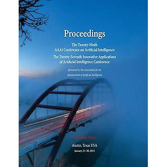 Proceedings of the TwentyNinth AAAI Conference on Artificial Intelligence and the TwentySeventh Innovative Applications of Artificial Intelligence Conference Volume One von Bonet & Blai