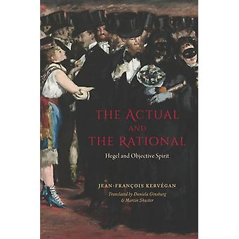 Actual and the Rational by JeanFrancois Kervegan