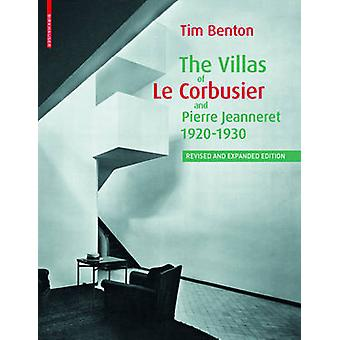The Villas of Le Corbusier and Pierre Jeanneret 19201930 by Tim Benton