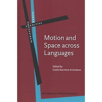 Motion and Space across Languages  Theory and applications by Edited by Iraide Ibarretxe Antunano