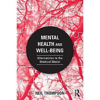 Mental Health and WellBeing von Neil Thompson
