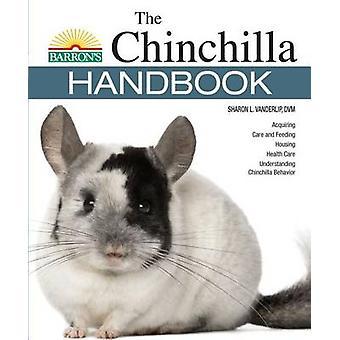 The Chinchilla Handbook (2nd) by Sharon Lynn Vanderlip DVM - 97814380