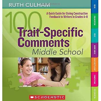 100 trait-specifieke opmerkingen: Middelbare School: een korte handleiding voor het geven van constructieve Feedback aan schrijvers in de rangen 6-8