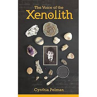 The Voice of the Xenolith by Pelman & Cynthia