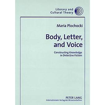 Body Letter and Voice door Maria Plochocki