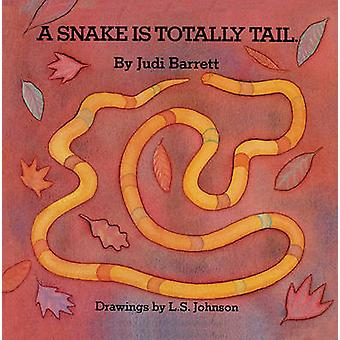 The Snake Is Totally Tail by Barrett & Judi
